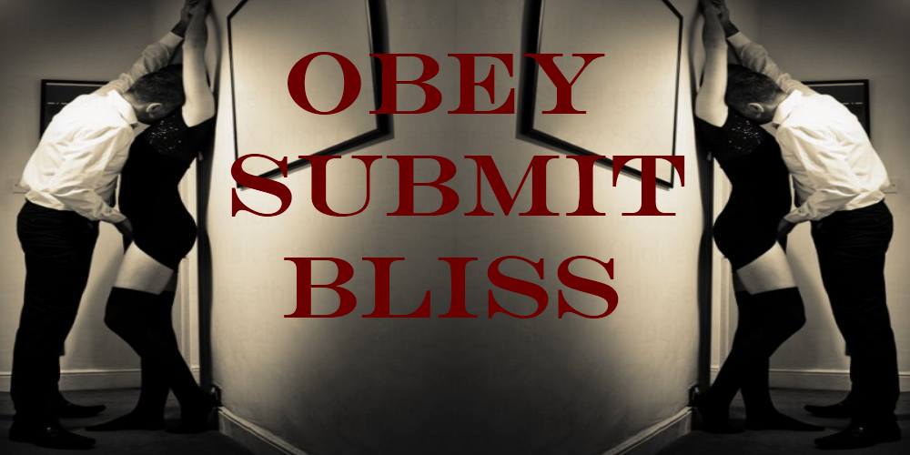 Obey Submit Bliss