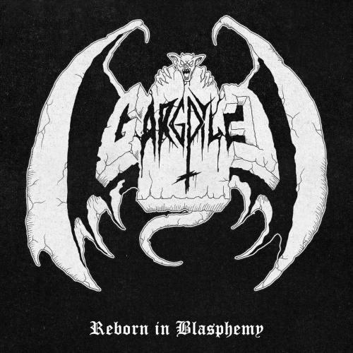 """GARGOYLE - """"REBORN IN BLASPHEMY"""""""