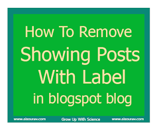 How to Remove Showing Posts With Label in Blogger