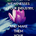 Uncover The Weaknesses In Your Industry