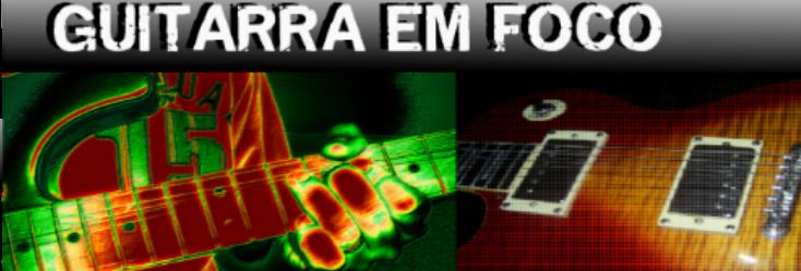 Guitarra em Foco