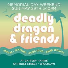 5/29(Sun) Memorial Weekend Deadly Dragon and Friends @ Battery Harris