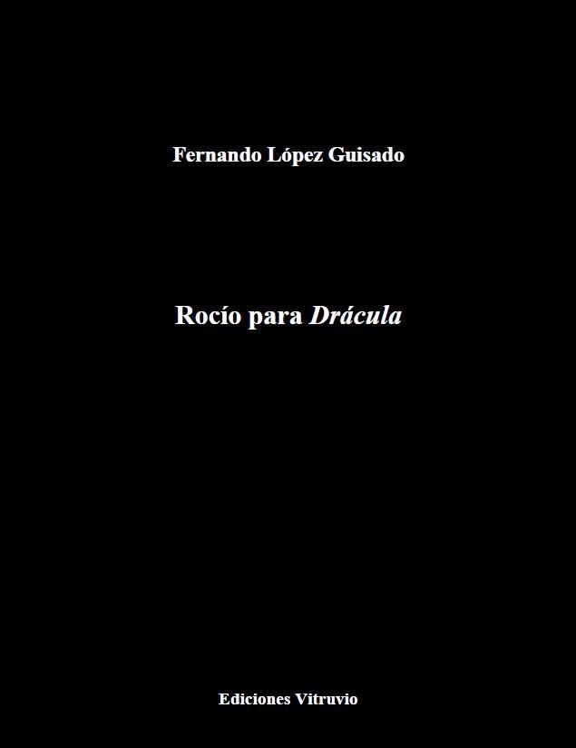 «Rocío para Drácula», nuevo poemario de Fernando López Guisado