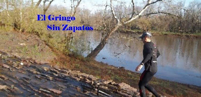...El gringo sin zapatos ...