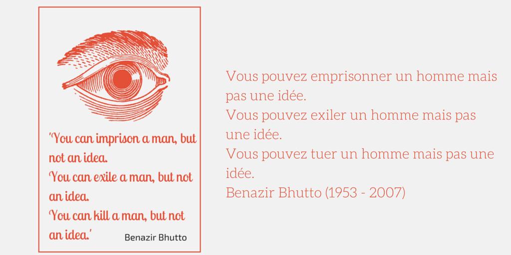 La puissance des idées - citation de Benazir Bhutto