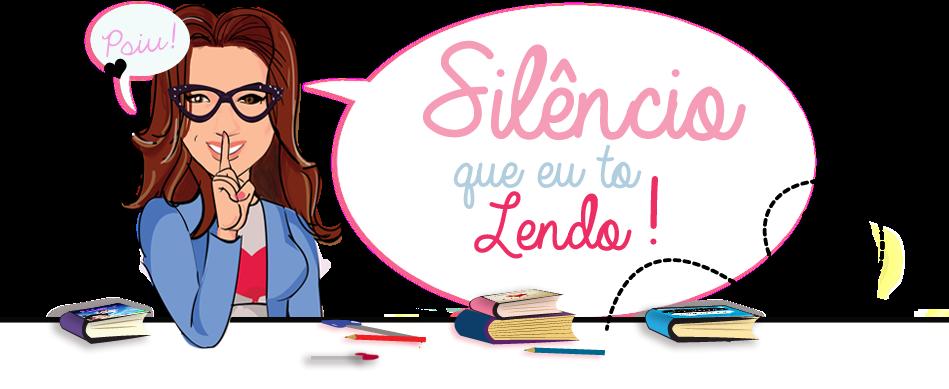 Silêncio Que Eu To Lendo...