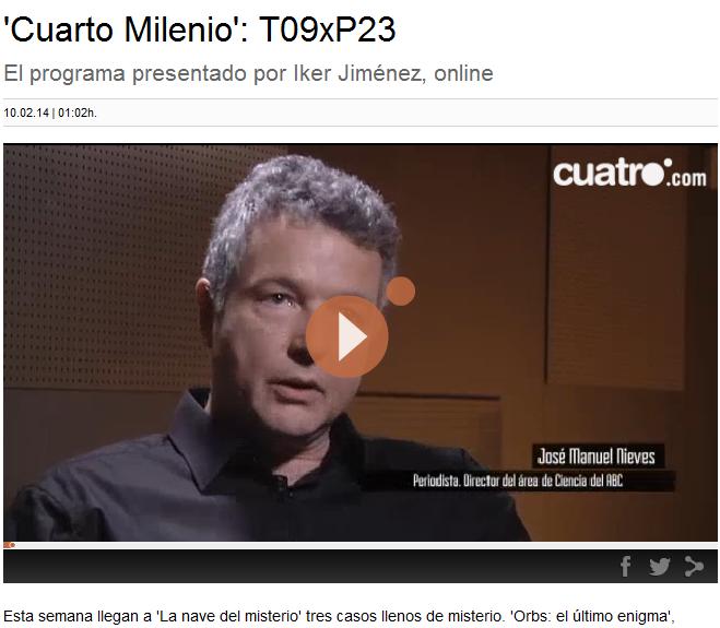 http://www.cuatro.com/cuarto-milenio/programas/temporada-09/t09xp23/Cuarto-Milenio-T09xP23_2_1746180077.html