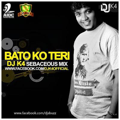 BATO KO TERI (SEBACEOUS MIX) - DJ K4
