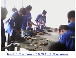 Contoh Proposal UKK/Uji Kompetensi Keahlian SMK Program Teknik Pemesinan