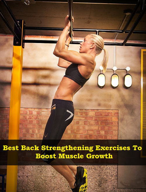 Best Back Strengthening Exercises To Boost Muscle Growth