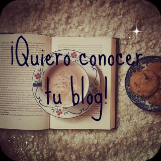 quiero conocer tu blog