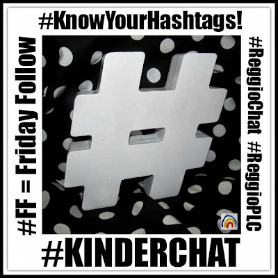 #KnowYourHashtags Twitter LinkUP for Kindergarten Twitter Users via RainbowsWithinReach