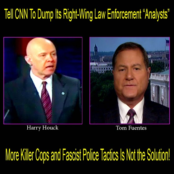 Tell CNN To Dump It's Right-Wing Law Enforcement 'Analysts' — More Killer Cops and Fascist Police Tactics Is Not the Solution