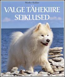 """Raamat """"VALGE TÄHEKIIRE SEIKLUSED"""""""