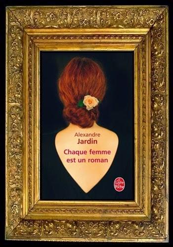 Un peu de lecture chaque femme est un roman d 39 alexandre for Alexandre jardin 2015