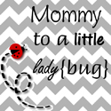 Mommy to a little lady{bug}