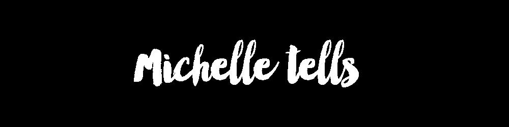 Michelle tells