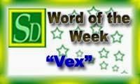 Word of the week - Vex