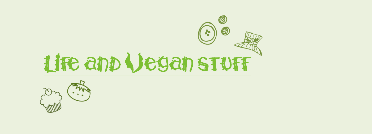 Life & Vegan stuff