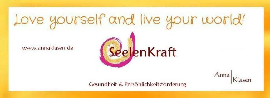 Anna Klasen - SeelenKraft * Love yourself and live your world! *