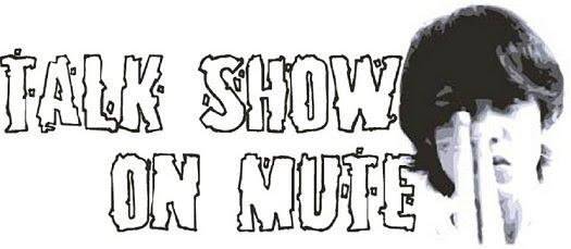 Talk Show On Mute