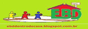 EBD DENTRO DE CASA