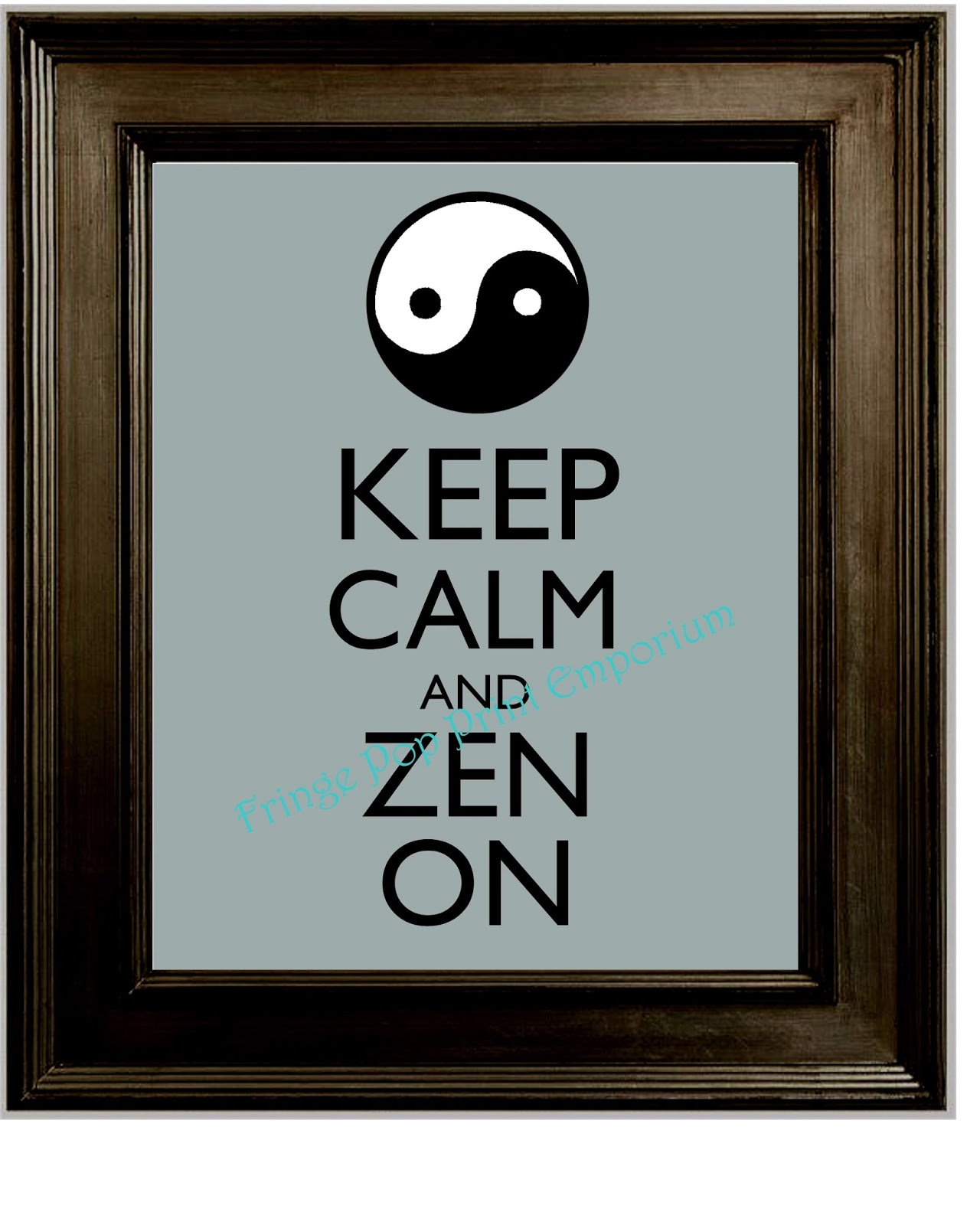 KEEP CALM AND ZEN ON