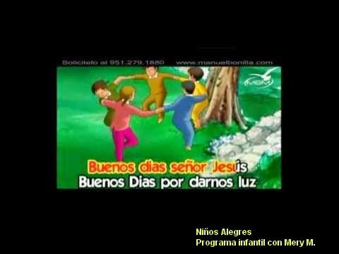 Video infantil buenos d as se or jes s manuel bonilla ni os alegres ni os alegres - Canciones cristianas infantiles manuel bonilla ...