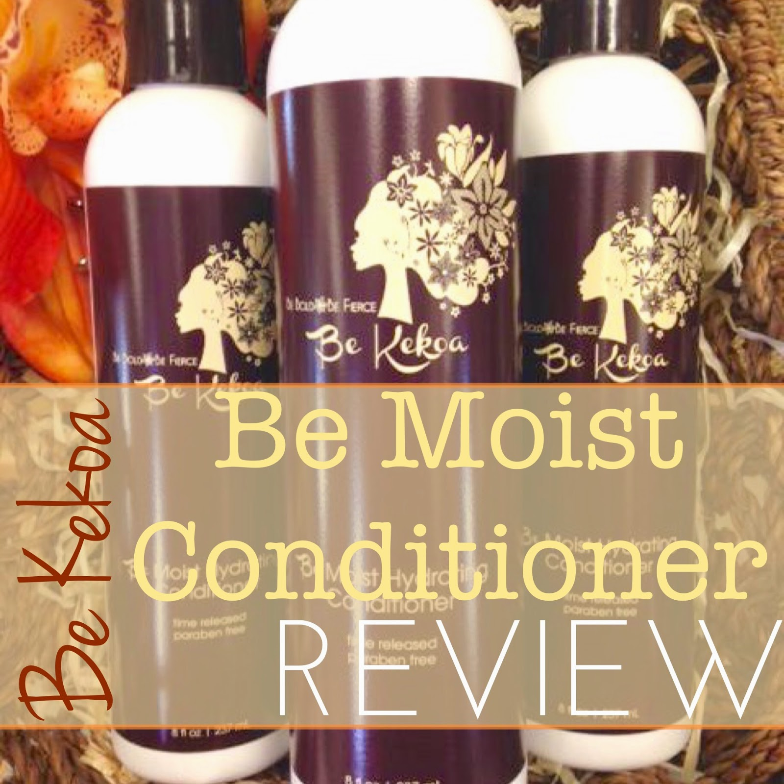 Be Kekoa Be Moist Hydrating Conditioner Review