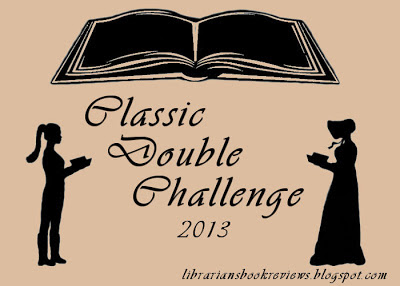 Classic Double Challenge 2013 One Librarian's Book Reviews