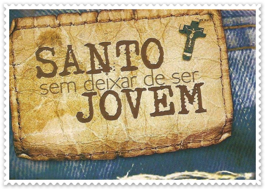 Blog Do Ejc Encontro De Jovens Com Cristo Eu Quero Ser Santo Sem