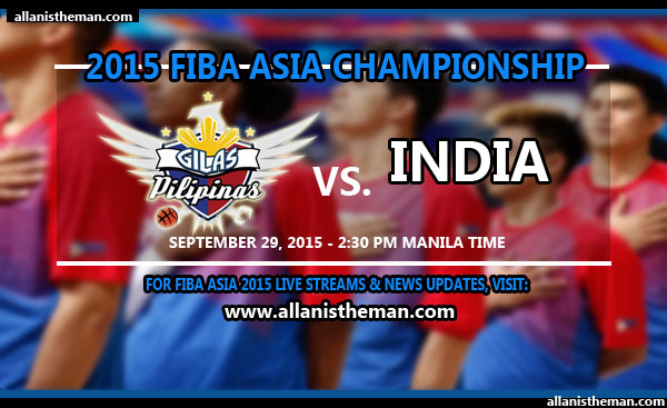 FIBA Asia 2015: Gilas Pilipinas vs India FREE LIVE STREAMING