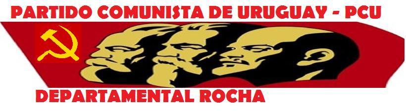 Blog informativo del PCU - Departamental Rocha, Uruguay.