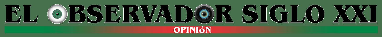 Opinión El Observador Siglo XXI