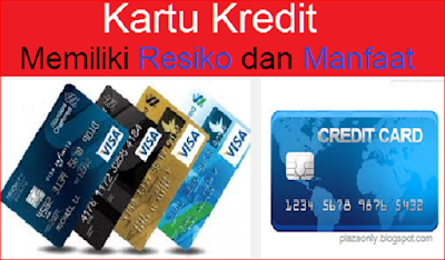 Kartu Kredit Memiliki Resiko dan Manfaat