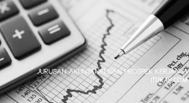 Jurusan Akuntansi dan Prospek Kerjanya