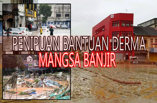 Penipuan Bantuan Derma Mangsa Banjir