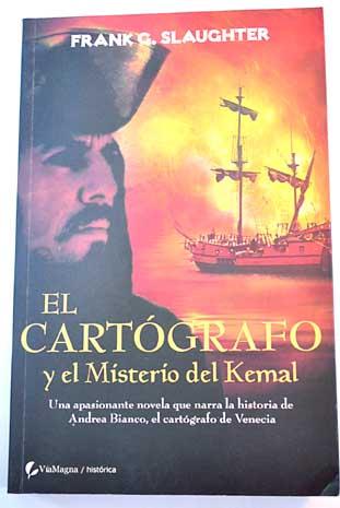El cartógrafo y el misterio del Al-Kemal - Frank G. Slaughter [DOC | Español | 0.92 MB]