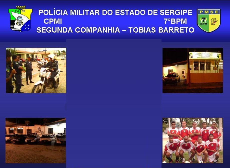 Policia Militar do Estado de Sergipe   2ªCia/7°BPM - Tobias Barreto