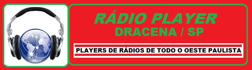 RÁDIO PLAYER / DRACENA - SP .
