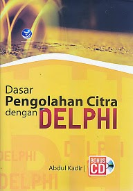 toko buku rahma: buku DASAR PENGOLAHAN CITRA DENGAN DELPHI, pengarang abdul kadir, penerbit andi