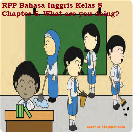 RPP Bahasa Inggris Kelas 8 Chapter 6. What are you doing? (pertemuan