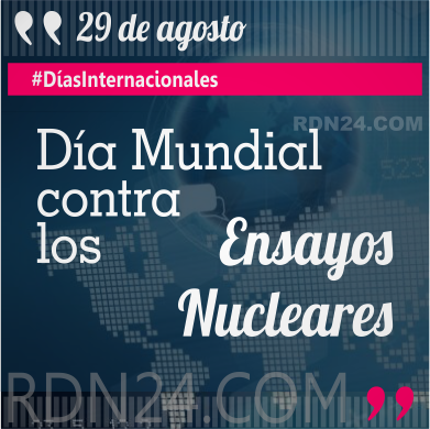 Día Mundial contra los Ensayos Nucleares #DíasInternacionales
