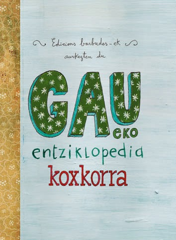 http://www.euskaragida.net/2014/12/gaueko-entziklopedia-koxkorra.html