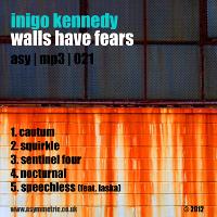 Inigo Kennedy - Walls Hav Fears (ASY MP3 021)