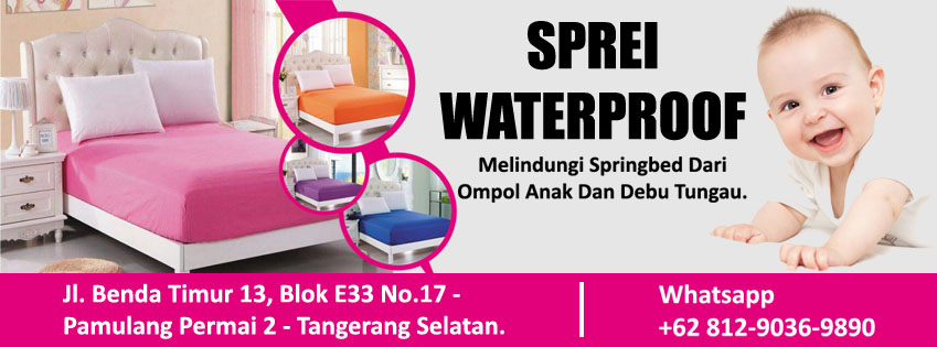 Produsen Sprei Waterproof | Sprei Anti Air, Whatsapp 0812 9036 9890 | Office 021-27599099