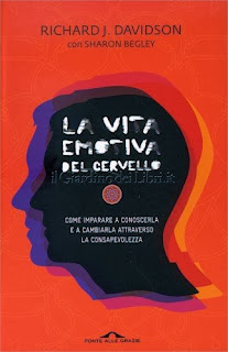 La Vita Emotiva del Cervello - Richard J. Davidson, Sharon Begley