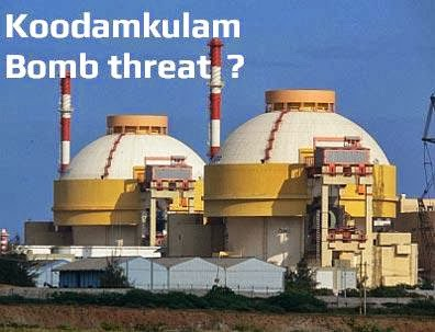 Terrorist bomb threat - Koodankulam Nuclear Power Plant
