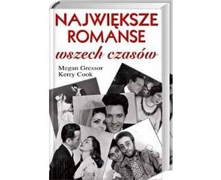 książka Największe romanse wszech czasów Megan Gressor i Keery Cook