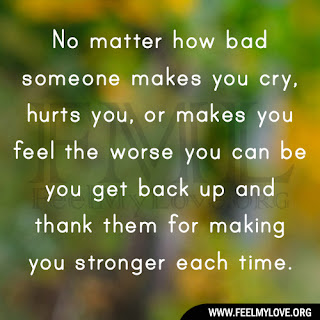 No matter how bad someone makes you cry